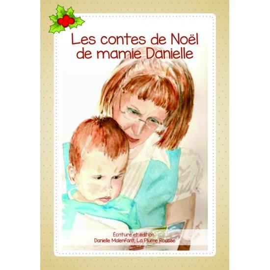 Livre illustré - Les contes de Noël de mamie Danielle
