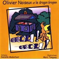 Album illustré - Olivier Noiseux et le dragon Grognon