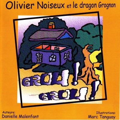 Album illustré - Olivier Noiseux et le dragon Grognon