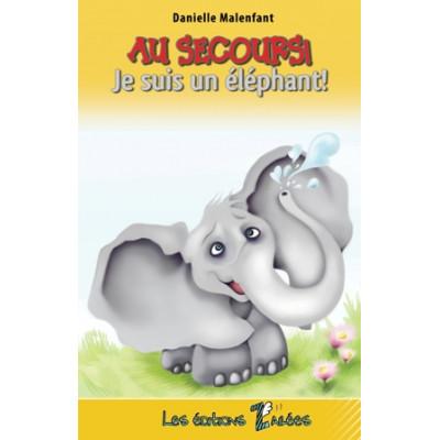 Roman jeunesse - Au secours! Je suis un éléphant!