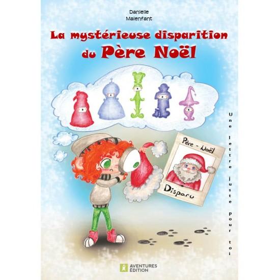 Roman-lettres pour garçons - Elliott et la mystérieuse disparition du Père Noël - En vente chez l'éditeur seulement