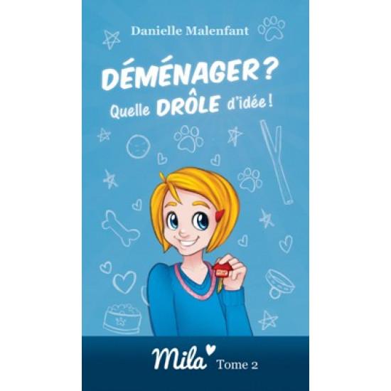 Romans jeunesse - Mila tome 2 - Déménager? Quelle drôle d'idée!